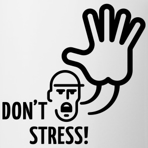 Don't Stress! T-Shirt - Coffee/Tea Mug