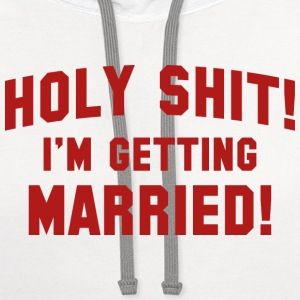 Holy Shit! I'm Getting Married! - Contrast Hoodie