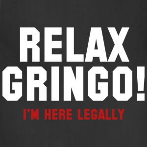 Relax Gringo! I'm Here Legally - Adjustable Apron
