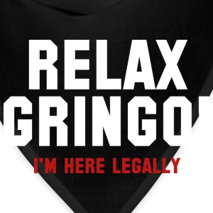 Relax Gringo! I'm Here Legally - Bandana