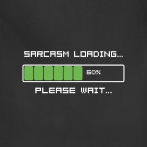 Sarcasm Loading Funny T-Shirt - Adjustable Apron