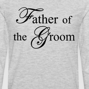 Father Of The Groom T-Shirts - Men's Premium Long Sleeve T-Shirt