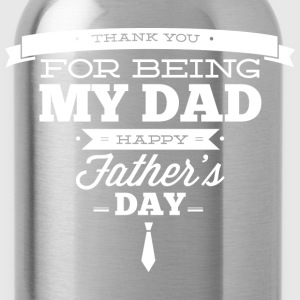 Thank You For Being My Dad - Water Bottle