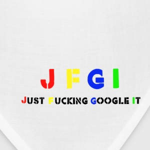 Just Fucking Google It T-Shirts - Bandana