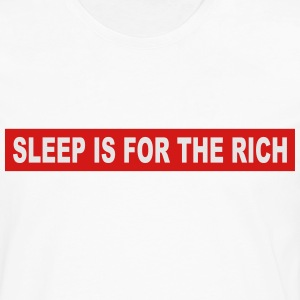 sleep is for the rich t-shirt - Men's Premium Long Sleeve T-Shirt