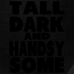 Tall, Dark and Handsy Some T-Shirts - Bandana