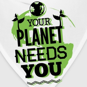 Your Planet Needs You - Bandana