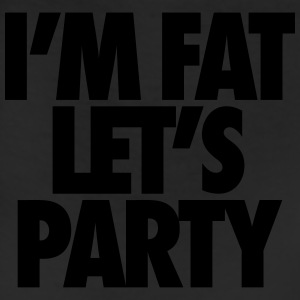 I'm Fat Let's Party T-Shirts - Leggings
