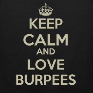 Keep calm and love burpees - Men's Premium Tank