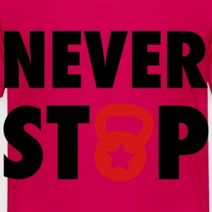 never stop kettlebell - inspiration Kids' Shirts - Toddler Premium T-Shirt