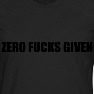 Zero Fucks Given Tshirt - Men's Premium Long Sleeve T-Shirt