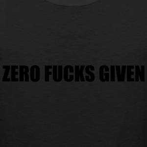 Zero Fucks Given Tshirt - Men's Premium Tank