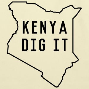 Kenya Dig It T-Shirts - Eco-Friendly Cotton Tote