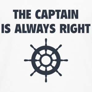 The Captain Is Always Right - Men's Premium Long Sleeve T-Shirt