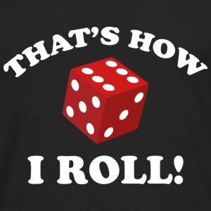 That's How I Roll! - Men's Premium Long Sleeve T-Shirt