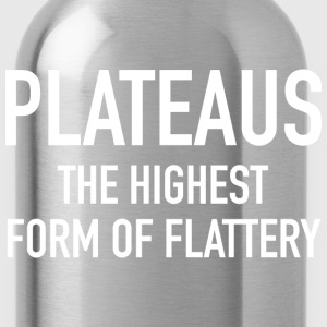 Plateaus The Highest Form Of Flattery - Water Bottle