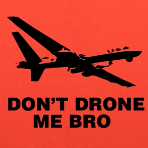 Don't Drone Me Bro - Tote Bag