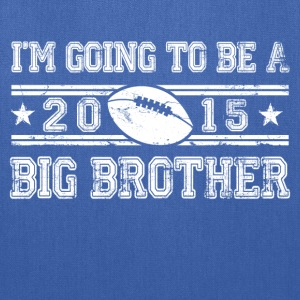 im_going_to_be_a_big_brother_2015 Kids' Shirts - Tote Bag