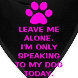Only Speaking To My Dog Today Womens Fitted Classi - Bandana