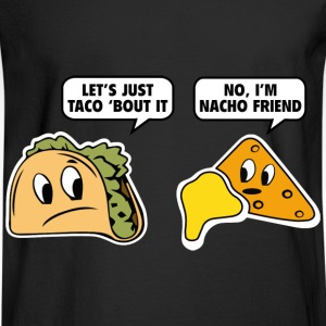 Let's Just Taco 'Bout It - Men's Long Sleeve T-Shirt