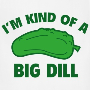 I'm Kind Of A Big Dill - Adjustable Apron