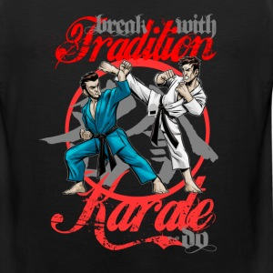 Karate-Do Break With Tradition - Men's Premium Tank