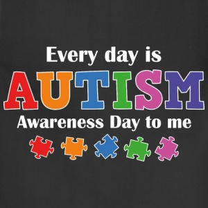 Every Day Is Autism Awareness Day To Me - Adjustable Apron