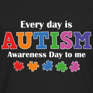 Every Day Is Autism Awareness Day To Me - Men's Premium Long Sleeve T-Shirt