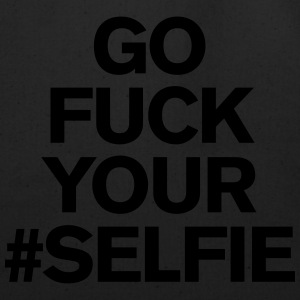 Go fuck your #selfie T-Shirts - Eco-Friendly Cotton Tote