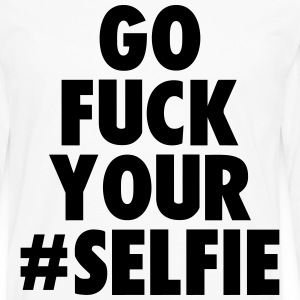 go fuck your selfie T-Shirts - Men's Premium Long Sleeve T-Shirt