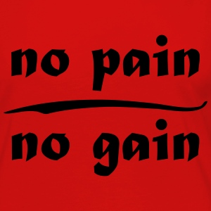 no pain no gain T-Shirts - Women's Premium Long Sleeve T-Shirt