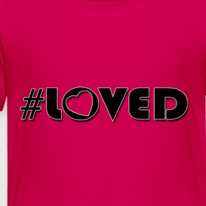 LOVED 3.png Kids' Shirts - Toddler Premium T-Shirt