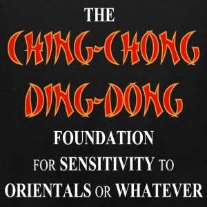THE CHING-CHONG DING-DONG T-Shirts - Men's Premium Tank