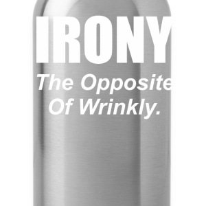 Irony T-Shirts - Water Bottle