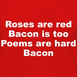 Roses Are Red Bacon Is Too - Women's Premium Long Sleeve T-Shirt