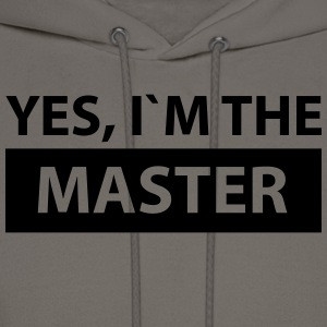 yes i´m the master T-Shirts - Men's Hoodie