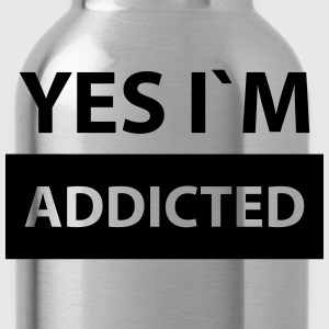 yes i´m the addicted T-Shirts - Water Bottle