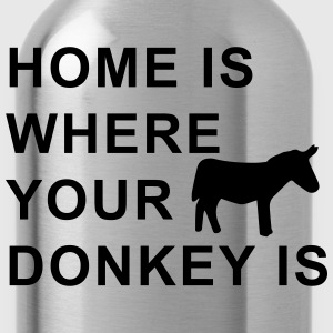 home is where your donkey is T-Shirts - Water Bottle