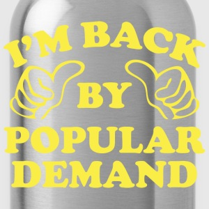 I'm Back By Popular Demand - Water Bottle