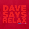 Dave Says Relax - Men's T-Shirt by American Apparel