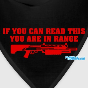 If You Can Read This You Are In Range Shotgun - Bandana