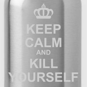 Keep Calm And Kill Yourself - Water Bottle