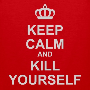 Keep Calm And Kill Yourself - Men's Premium Tank