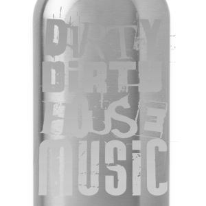 Dirty Dirty House Music - Water Bottle