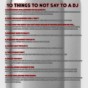 10 Things To Not Say To A DJ - Water Bottle