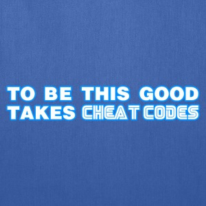 To Be This Good Takes Cheat Codes - Tote Bag