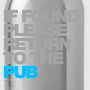 If Found Please Return To The Pub - Water Bottle