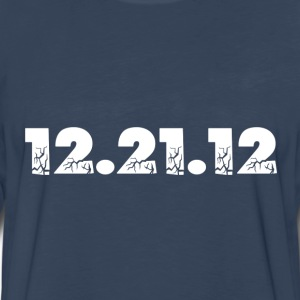 Navy 12.21.12 2012 The End of the World? T-Shirts - Men's Premium Long Sleeve T-Shirt