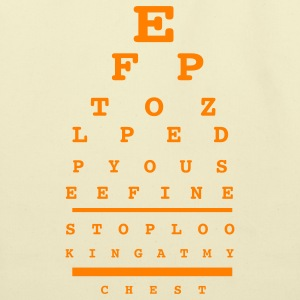Brown the eye test trick for shirts says 'STOP LOOKING AT MY CHEST' T-Shirts - Eco-Friendly Cotton Tote