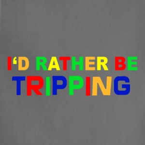 I'd Rather Be Tripping - Adjustable Apron